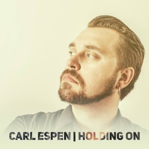 Carl Espen Holding On - foto: facebook.com/carlespenofficial